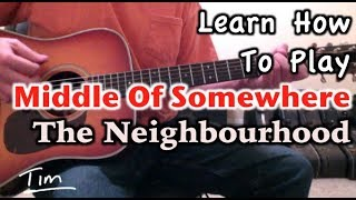 The Neighbourhood Middle Of Somewhere Guitar Lesson, Chords, And Tutorial