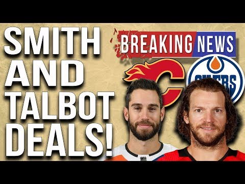 Oilers sign Smith/Flames sign Talbot!