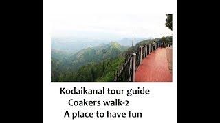 Kodaikanal Travel Guide - 3   Coakers walk part- 2  A place to have fun