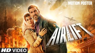 Airlift - Motion Poster