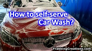 How to use Self serve car wash - Car Wash properly 3 steps + Tips, Do's & Don'ts