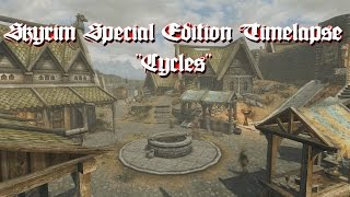 """Skyrim Special Edition Timelapse : """"Cycles"""""""