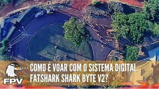 Como é voar com o sistema digital Fatshark Shark Byte v2 para FPV?