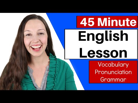 45 Minute English Lesson: Vocabulary, Grammar, Pronunciation
