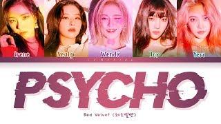 Red Velvet Psycho Lyrics (레드벨벳 Psycho 가사) [Color Coded Lyrics/Han/Rom/Eng]