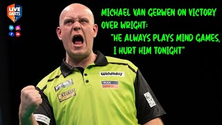 "Michael van Gerwen on victory over Wright: ""He always plays mind games, I hurt him tonight"""