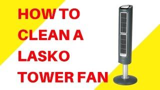 How To Clean A Lasko Tower Fan