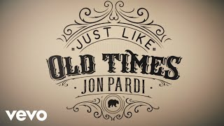 Jon Pardi Just Like Old Times