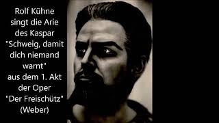Rolf Kühne singt die Kaspar-Arie (