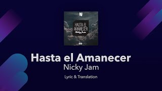 Nicky Jam - Hasta El Amanecer - Lyrics English And Spanish - Until Dawn - Translation & Meaning