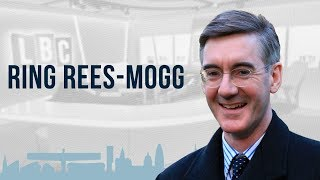 Ring Rees-Mogg: 4th February 2019 - Jacob Rees-Mogg's Phone-In - LBC