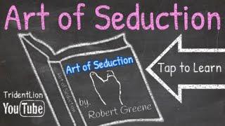 Art of Seduction by Robert Greene Book Summary Animation