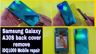 Samsung Galaxy A30S back cover remove 100% easy idq1009.official