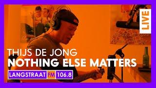 Langstraat FM Live - Thijs de Jong - Nothing Else Matters