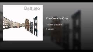 The Game is Over -  Franco Battiato