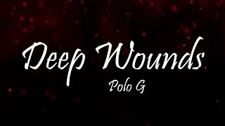 Polo G   Deep Wounds (Lyrics)