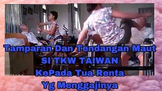 REACTION TKW TAIWAN ANIAYA AKONG MAJIKAN YG SAKIT