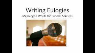 Writing Eulogies: Meaningful Words for Funeral Services