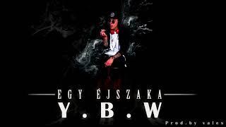 Y B W    Egy éjszaka Prod By Vales