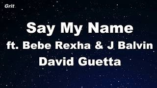 Say My Name - David Guetta, Bebe Rexha & J Balvin Karaoke 【No Guide Melody】 Instrumental
