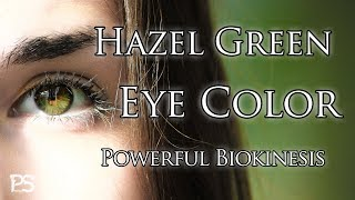 Beautiful Hazel Green Eyes | Change Eye Color | Powerful Biokinesis - Subliminals and Frequencies