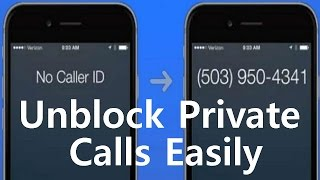 Unblock Private Number Easily - No Caller ID How to Find Out Who Called