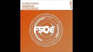 Ahmed Romel - Kenopsia (iMike Remix)