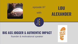 #87.   Lou Alexander, Part 2   The One Thing No One Will Tell You About Authenticity