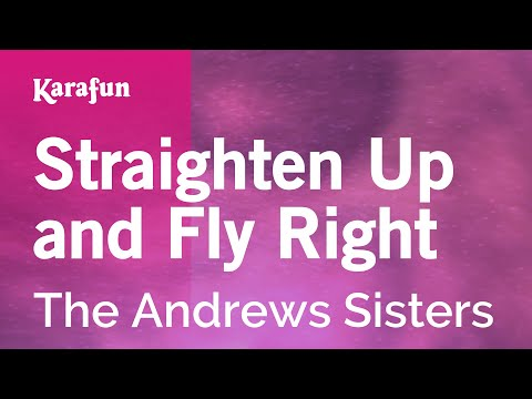 Karaoke Straighten Up and Fly Right - The Andrews Sisters *