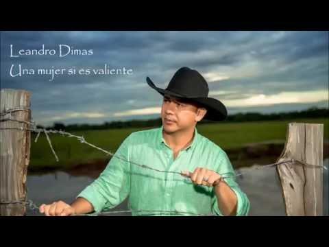 Una Mujer Si Es Valiente Audio() - Leandro Dimas  (Video)