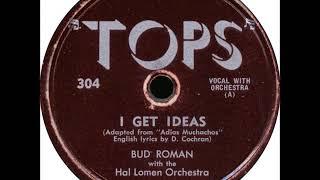 Bud Roman – I Get Ideas, 1952
