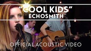 Echosmith - Cool Kids (Acoustic) [Live]