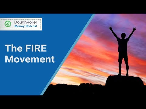 Podcast 304: The FIRE movement: Financial Independence, Retire Early