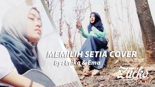 Erika & Ema - Aku Memilih Setia ( Cover Music Video )