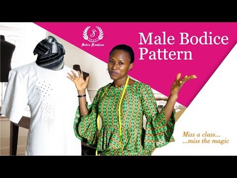 DIY: How To Draft A Basic Bodice Pattern For Men/Buba/Nigerian/African Native Top [Detailed]
