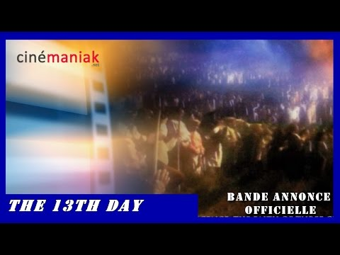 The 13th day [Le 13e jour] - Bande annonce VF