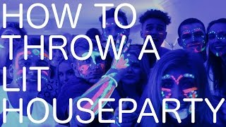 How To Throw A Lit House Party