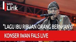 "Konser Iwan Fals IBU Live ""RIBUAN ORANG BERNYANYI"""