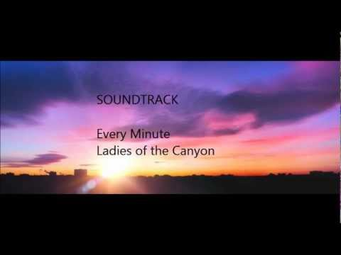 Every Minute (Song) by Ladies of the Canyon