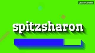 HOW PRONOUNCE SPITZSHARON! (BEST QUALITY VOICES)