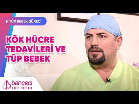 Kök Hücre Tedavileri ve Tüp Bebek