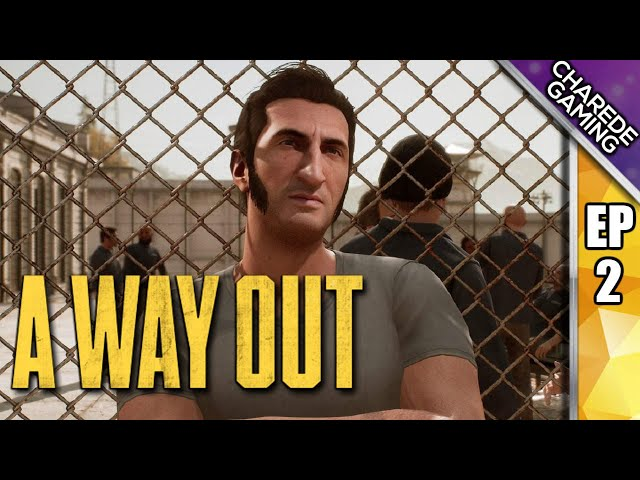 The Yard & Canteen Brawl | A Way Out Ep 02 | Charede Plays Co-op With Galakticus