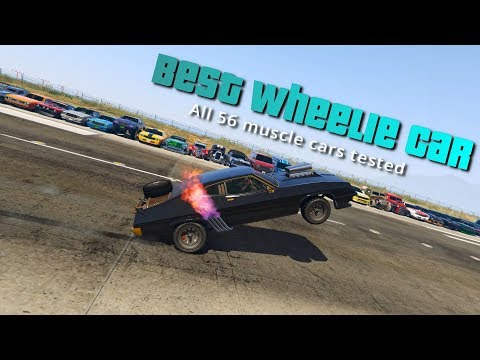 GTA V Online Which Car Is Best For Wheelie | All 56 Muscle Cars Tested