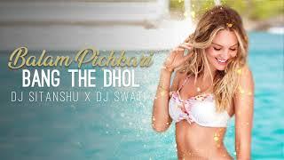 Balam Pichkari (YJHD) - Dj Sitanshu X Dj Swati - Bang The Dhol Remix