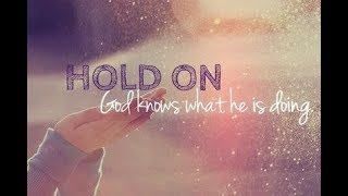 Hold on to Hope and Don't Let Go!