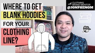 WHERE TO GET BLANK HOODIES FOR YOUR CLOTHING LINE?