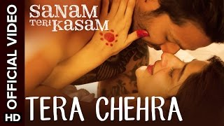 Tera Chehra - Song Video - Sanam Teri Kasam