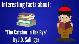 Interesting Facts About The Catcher in the Rye