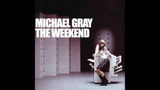 Michael Gray   The Weekend (Extended Vocal Mix)