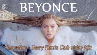 Beyonce - Formation Barry Harris Club video Mix by DJPakis